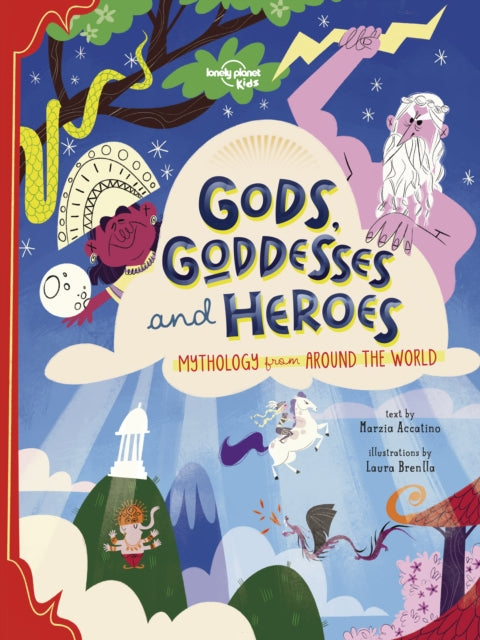 Gods, Goddesses, and Heroes | Lonely Planet Kids