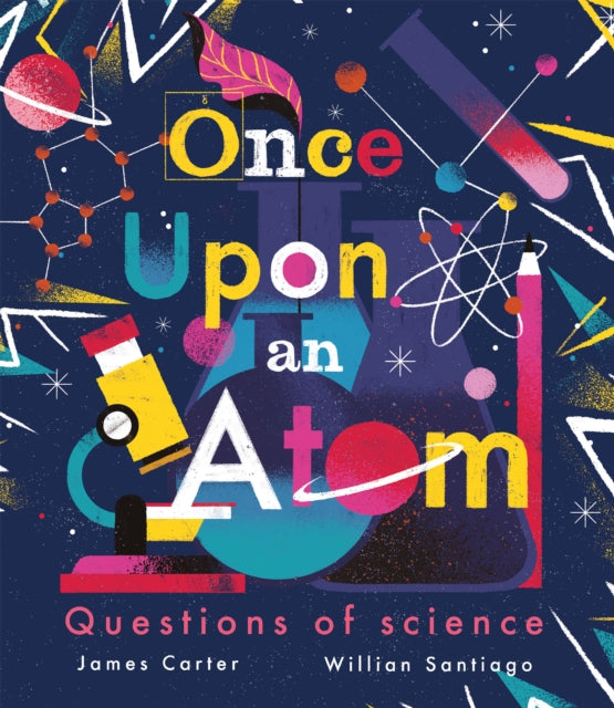 Once Upon an Atom: Questions of Science by William Santiago