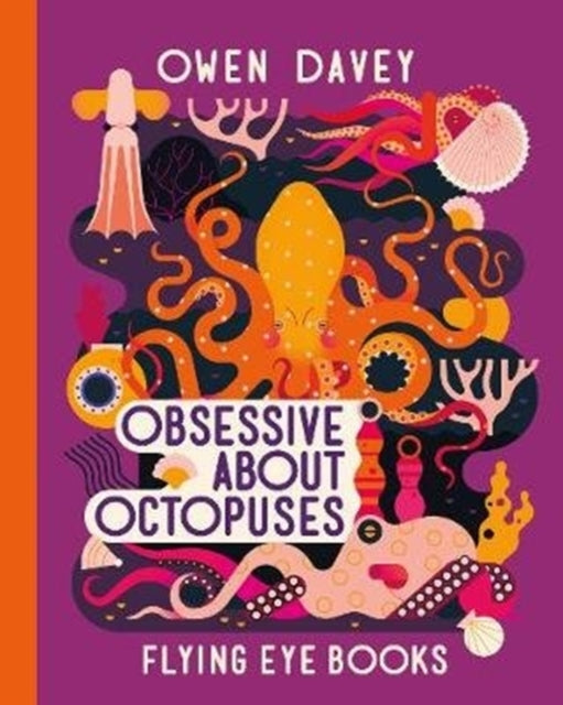 Obsessive About Octopuses by Owen Davey
