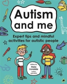 Autism and Me (Mindful Kids) by Haia Ironside and Dr Leslie Ironside