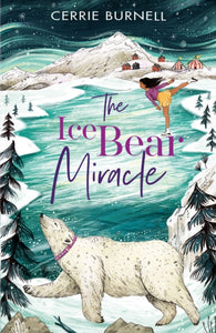 The Ice Bear Miracle by Cerrie Burnell