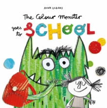 The Colour Monster Goes to School by Anna Llenas