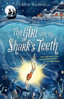 The Girl with the Shark's Teeth by Cerrie Burnell