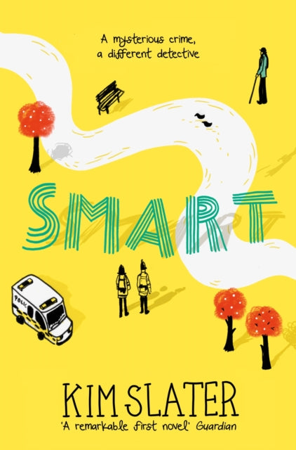 Smart : A Mysterious Crime, a Different Detective by Kim Slater