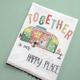 TOGETHER IS OUR HAPPY PLACE TEA TOWEL