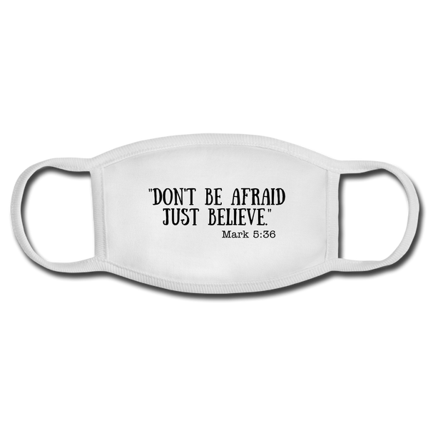 Don't Be Afraid - Religious Face Mask - white/white