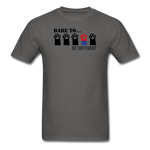 Be Different T-Shirt - charcoal