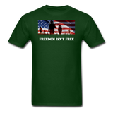 Freedom Isn't Free T-Shirt - forest green