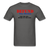 Defund The Media T-Shirt - charcoal