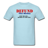 Defund The Media T-Shirt - powder blue