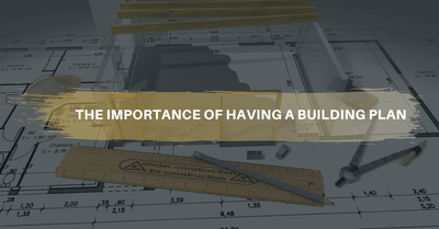 The importance of having a building plan