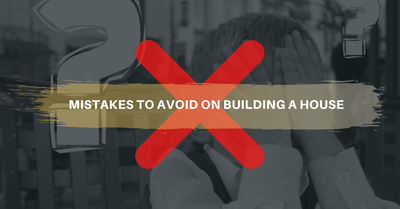 Mistakes to avoid on building a dream home
