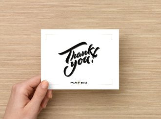 Thank You Card - Palm Bites®
