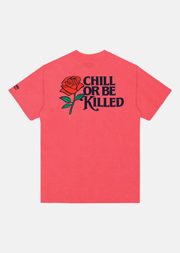 CHILL OR BE KILLED (CORAL)