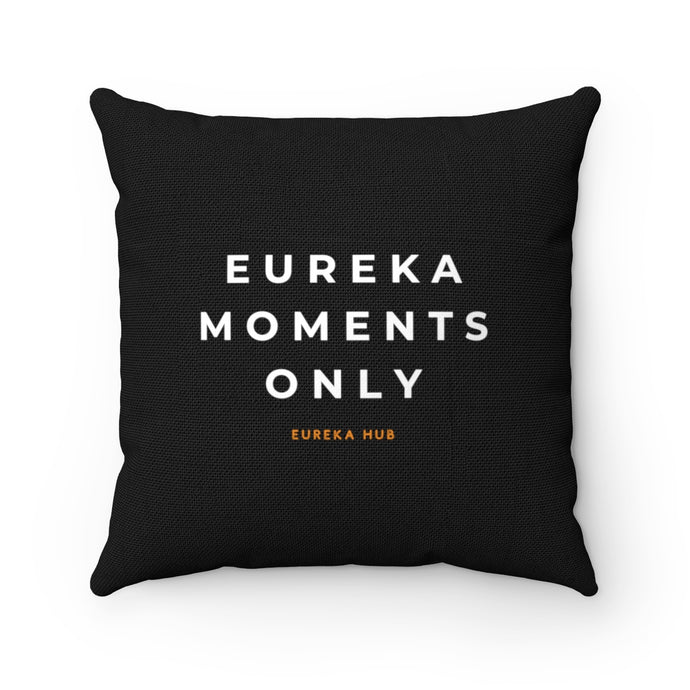 Eureka Moments Only Square Pillow