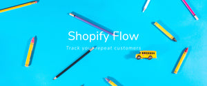 Use Flow to Track Your Repeat Customers