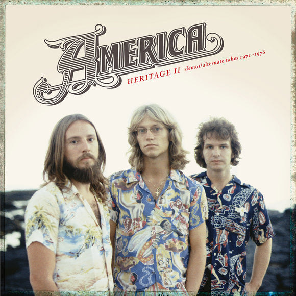 AMERICA - HERITAGE II: DEMOS/ALTERNATE TAKES 1971-76 (RSD)