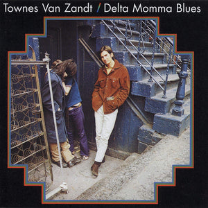 VAN ZANDT, TOWNES = DELTA MOMMA BLUES