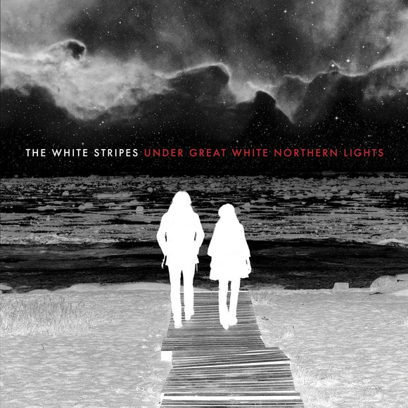 WHITE STRIPES = UNDER GREAT WHITE NORTHERN LIGHTS /2LP