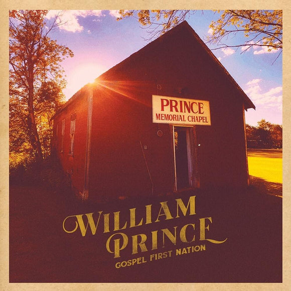 PRINCE, WILLIAM = GOSPEL FIRST NATION