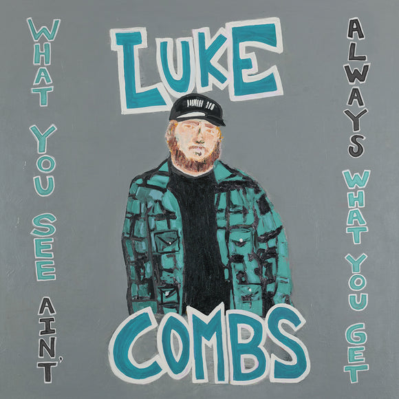 COMBS, LUKE = WHAT YOU SEE AIN'T ALWAYS WHAT YOU GET /3LP