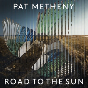 METHENY, PAT = ROAD TO THE SUN /2LP