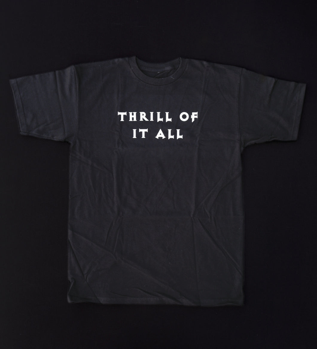 'THRILL OF IT ALL' T-SHIRT