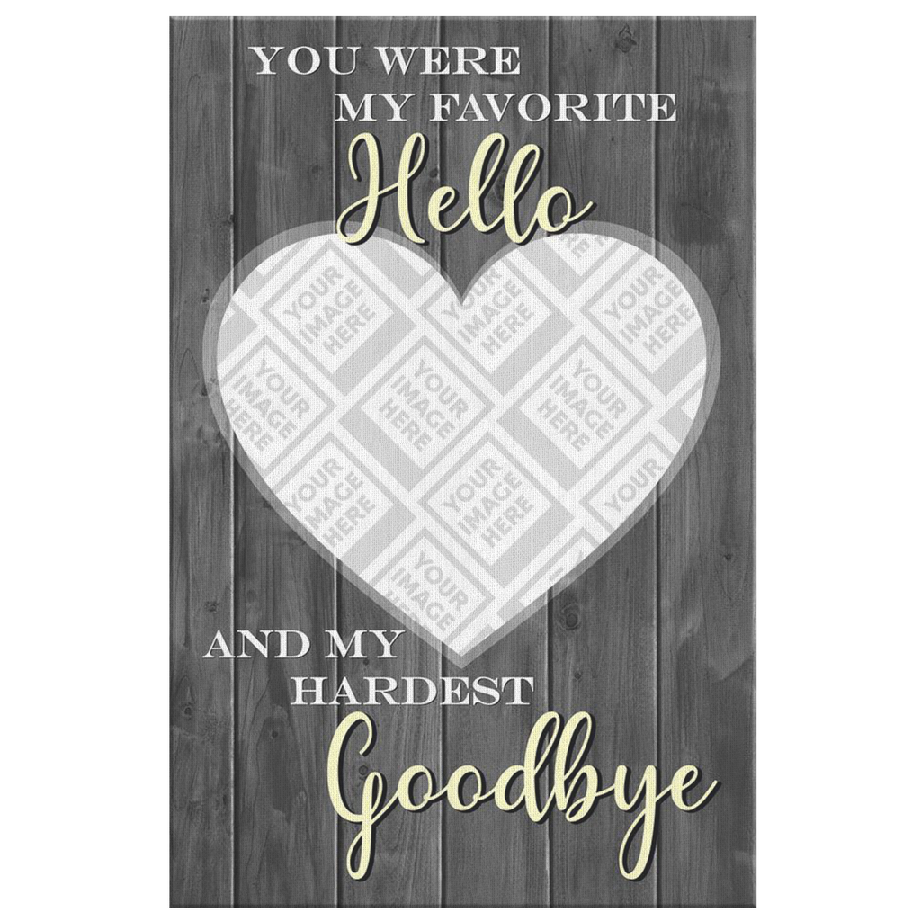 You Were My Favorite Hello, And My Hardest Goodbye- Personalized Pet Wall Art Canvas