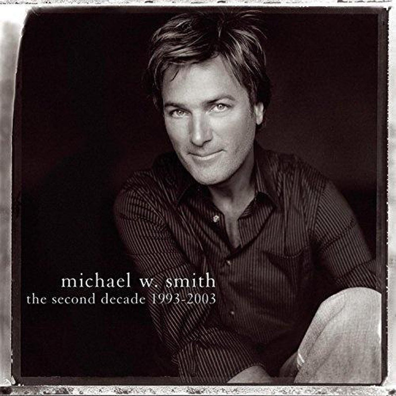 CD - Michael W. Smith - The Second Decade