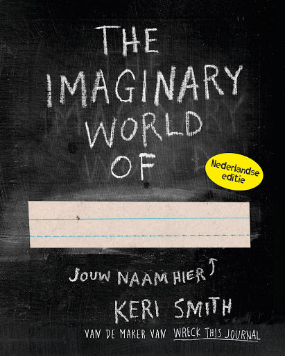 The Imaginary world of - Keri Smith - Nederlandse editie