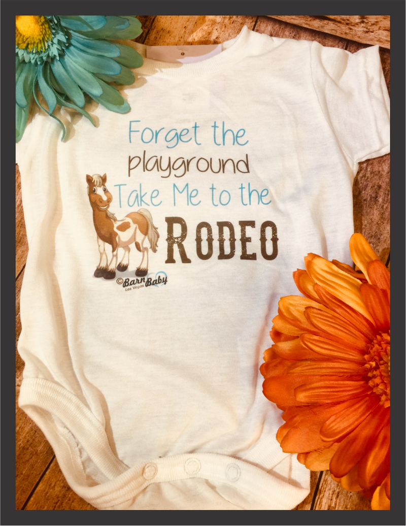 Baby Onesie - Forget The Playground, Take Me To The Rodeo