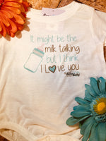 Baby Onesie - It Might Be The Milk Talking But I Think I Love You - Blue Text