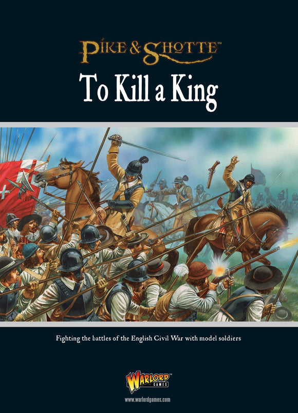 Pike & Shotte To Kill A King English Civil War Supplement Book