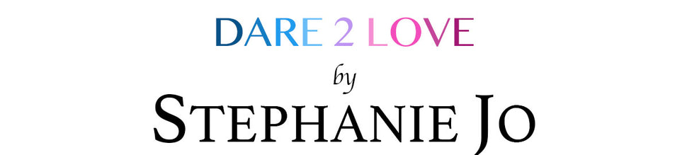 Dare 2 Love by Stephanie Jo