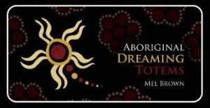 Aboriginal Dreaming Totems – Mini Inspiration Deck