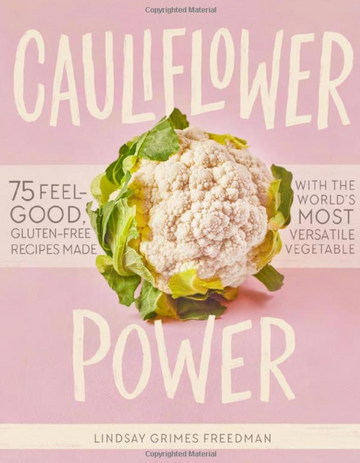 Lindsay Grimes Freedman // Cauliflower Power Cookbook - The Feedfeed Shop