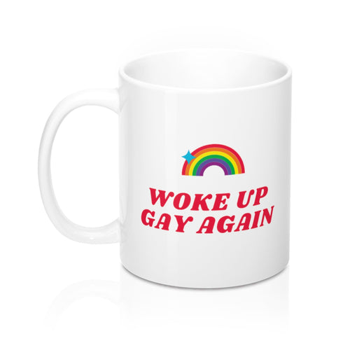 Woke Up Gay Again - Tasse LGBTIQ+