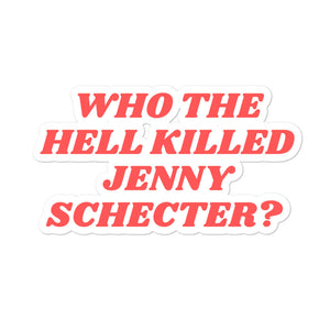 Who the hell killed Jenny Schecter ? - Sticker L Word LGBTIQ+