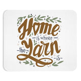 Home is Where the Yarn is Mousepad