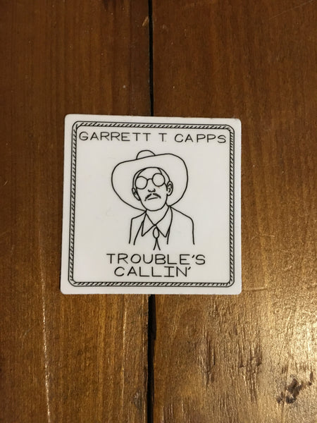 TROUBLE'S CALLIN' - STICKER