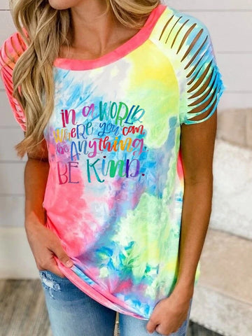 In A World Where You Can Be Anything Be Kind Tie Dye Ripped T-shirt