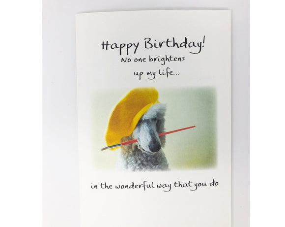 Card - Happy Birthday! No one brightens up my life in the way you do