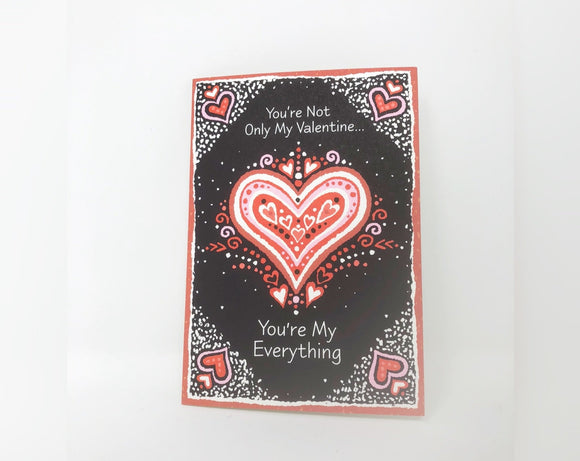 You're Not Only My Valentine...You're My Everything - Valentine's Day Card