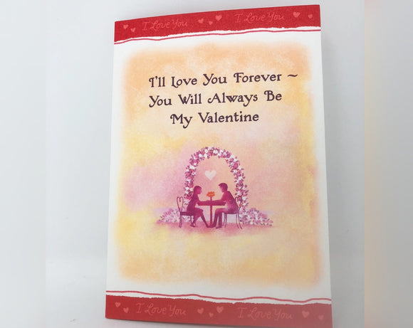I'll Love You Forever - You Will Always Be My Valentine - Valentine's Day Card