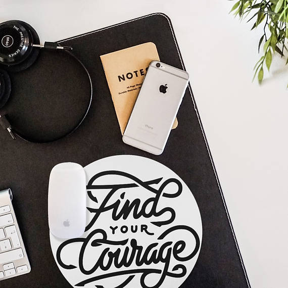 Mouse Pad With Courage Quote