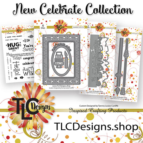 The New Celebrate Collection of custom designed stamp and die Bundle from TLCDesigns.hop