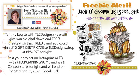 It's a Contest!  Color up the freebie from TLCDesigns.shop digital stamp called Jack O'Gnome.  Make a project and enter with #tlcpumpkingnome and WIN!