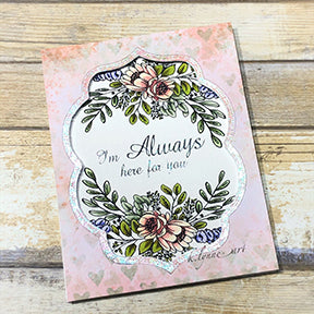 A lovely sample of the Happy Bouquet digi stamp with peach and green blooms made into a greeting card thats here to say I'm ALWAYS here for you from TLCDesigns.shop