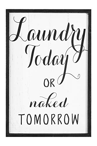 Creative Co-op Laundry Today or Naked Tomorrow Wood Framed Décor Wall Art, Black
