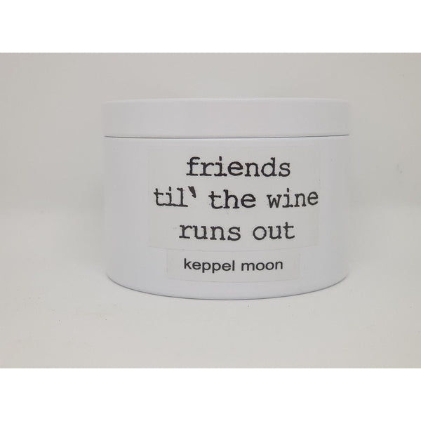 Travel Tin Candle Friends Til' The Wine Runs Out